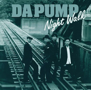DA PUMP/Night Walk/Sound Of Bounce  画像をクリックして拡大