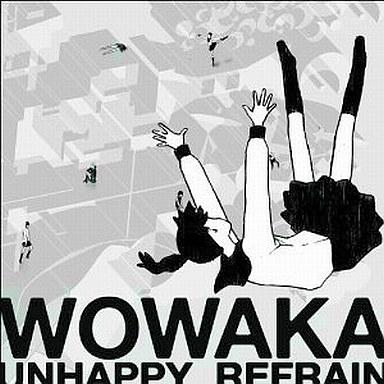 wowaka / 「アンハッピーリフレイン」