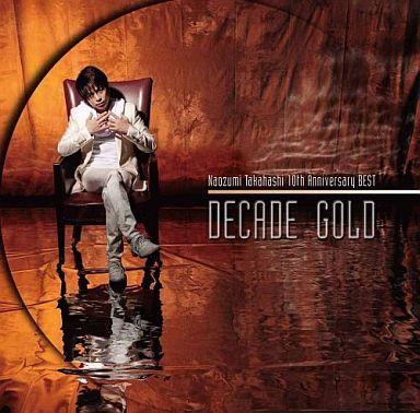 """【中古】アニメ系CD 高橋直純 / Naozumi Takahashi 10th Anniversary BEST """"DECADE GOLD"""""""