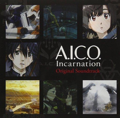 アニメ「A.I.C.O. Incarnation」オリジナルサウンドトラック