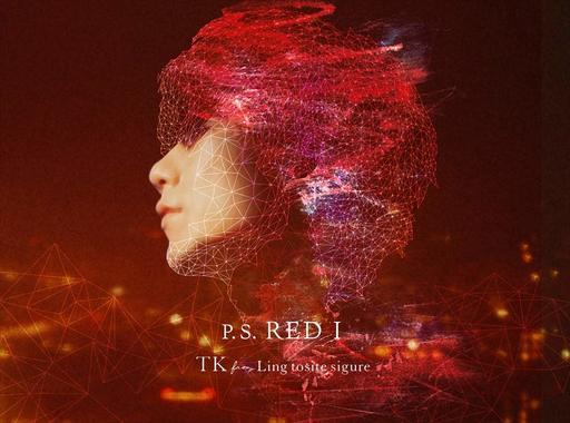 TK from 凛として時雨 / P.S. RED I[DVD付初回限定盤] ~映画「スパイダーマン:スパイダーバース」主題歌