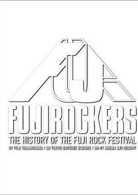 FUJI ROCKERS ~THE HISTORY OF THE FUJIROCK FESTIVAL~