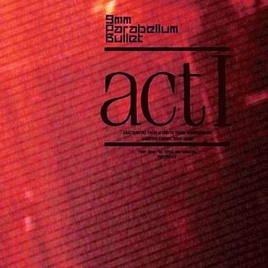 9mm Parabellum Bullet/act I