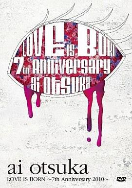 【中古】邦楽DVD 大塚愛/【LOVE IS BORN】?7th Anniversary 2010?
