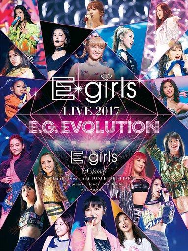 E-girls / E-girls LIVE 2017 ~E.G.EVOLUTION~ [初回版]