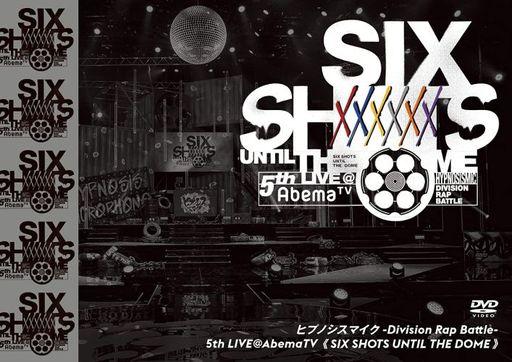 ヒプノシスマイク -Division Rap Battle-5th LIVE@AbemaTV SIX SHOTS UNTIL THE DOME