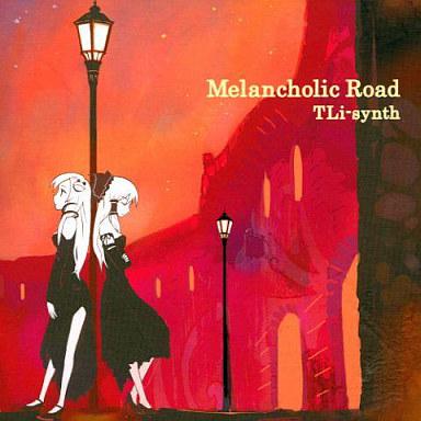 【中古】同人音楽CDソフト Melancholic Road / TLi-synth