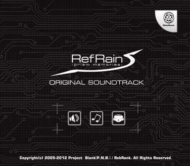 RefRain -prism memories- ORIGINAL SOUNDTRACK[初版/冊子&説明用紙付] / RebRank