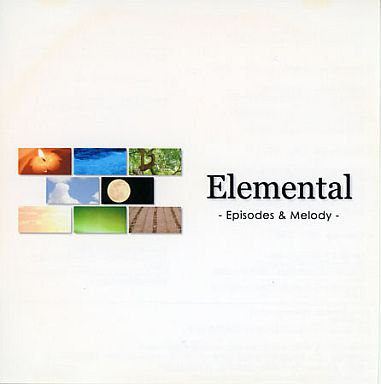 Elemental / Episodes & Melody