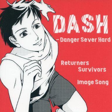 DASH -Danger Sever Hard- Returners Survivors Image Song / NRD