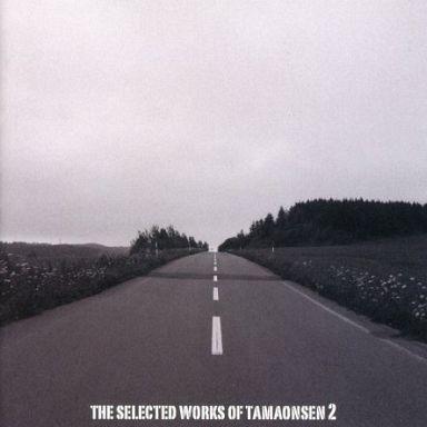 THE SELECTED WORKS OF TAMAONSEN 2 / 魂音泉