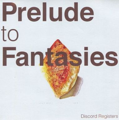 Prelude to Fantasies / Discord Registers