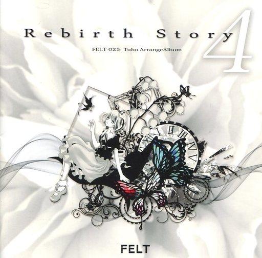 Rebirth Story IV / FELT