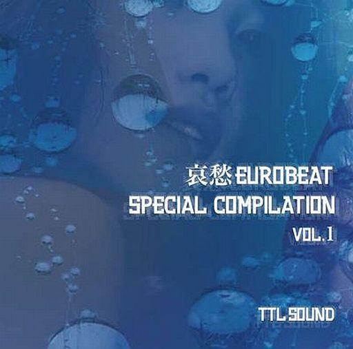 哀愁EUROBEAT SPECIAL COMPILATION VOL.1 / TTL SOUND