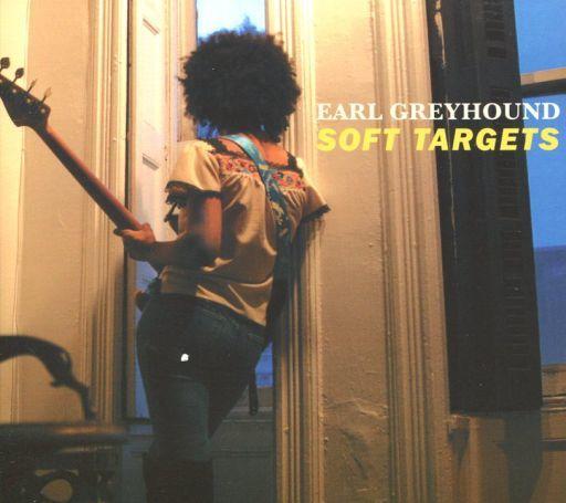 EARL GREYHOUND / SOFT TARGETS[輸入盤]