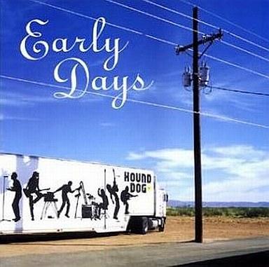 ハウンド・ドッグ / HOUND DOG EARLY DAYS(限定盤)  画像をクリックして拡