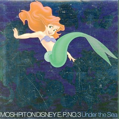 TGMX,YOUR SONG IS GOOD / MOSH PIT ON DISNEY E.P. NO.3 Under the Sea