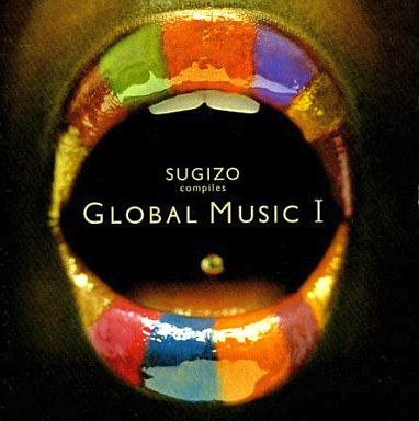 VA / SUGIZO compiles GLOBAL MUSIC I (out of print)
