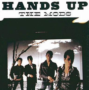 THE MODS / HANDS UP