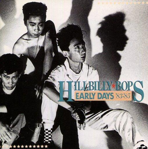 HILLBILLY BOPS / EARLY DAYS'83-'85