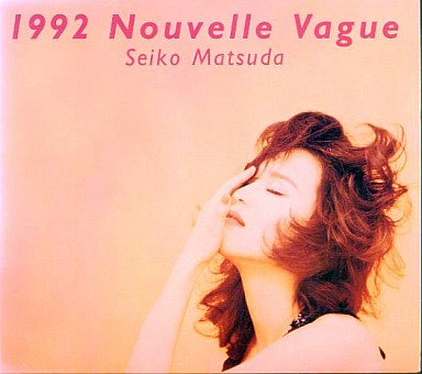 松田聖子 / 1992 Nouvelle Vague...