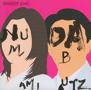NUMBER GIRL / NUM AMI DABUTZ