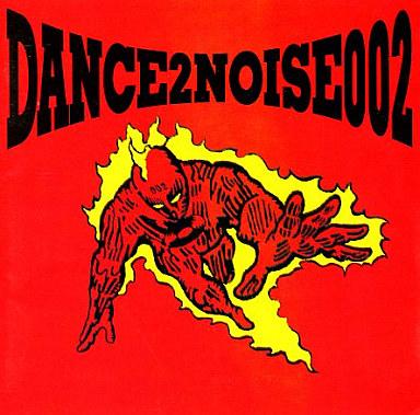 【中古】邦楽CD オムニバス / DANCE 2 NOISE 002