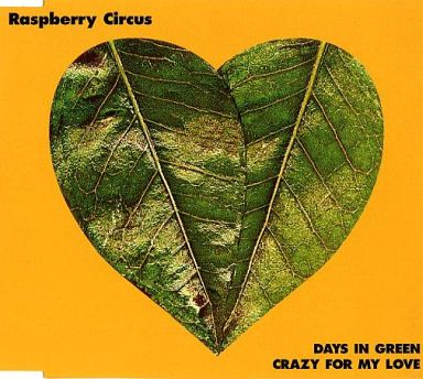 Raspberry Circus / DAYS IN GRE...