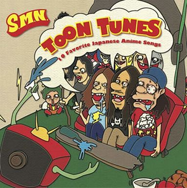S.M.N. / TOON TUNES -10 Favorite Japanese Anime Songs-