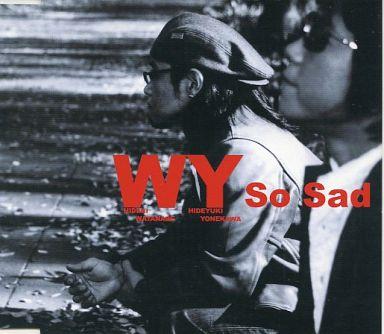【中古】邦楽CD WY / So Sad