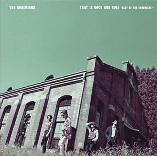THE BOHEMIANS / That Is Rock And Roll -Best Of THE BOHEMIANS-