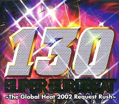 【中古】洋楽CD スーパーユーロビート VOL.130?The Global Heat 2002 Request Rush?
