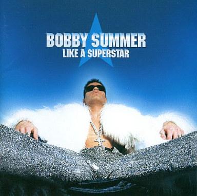 【中古】洋楽CD ボビー・サマー/オレ様ーが ボビー・サマー★LIKE A SUPERSTAR