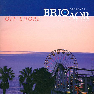 【中古】洋楽CD BRIO PRESENTS AOR BEST SELECTION?OFF SHORE