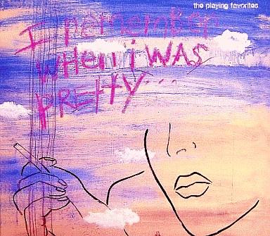【中古】洋楽CD The Playing Favorites/I REMEMBER WHEN I WAS PRETTY