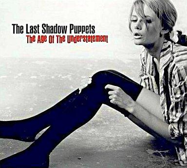 【中古】洋楽CD Last Shadow Puppets / Age Of The Understatement
