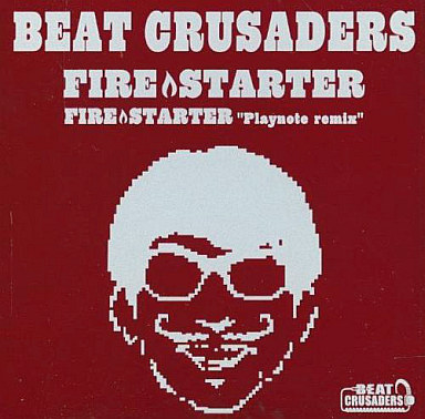 BEAT CRUSADERS / FIRESTARTER