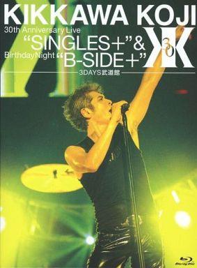 吉川晃司/30th Anniversary Live 「SINGLES+」 & Birthday Night 「B-SIDE+」 [3DAYS武道館]