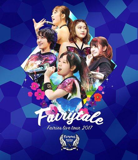 フェアリーズ / フェアリーズ LIVE TOUR 2017-Fairytale-