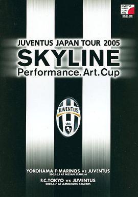 【中古】パンフレット パンフ)JUVENTUS JAPAN TOUR 2005 SKYLINE Performance.Art.Cup