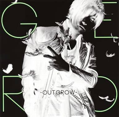 Gero / -Outgrow-[DVD付初回限定盤A] TVアニメ「東京レイヴンズ」新オープニングテーマ