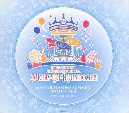 THE IDOLM@STER CINDERELLA GIRLS 6thLIVE MERRY-GO-ROUNDOME!!! MASTER SEASONS SUMMER! SOLO REMIX