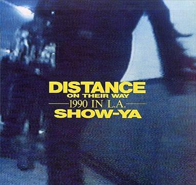 SHOW-YA/ディスタンス・オン・ゼア・ウェイ 1990 IN L.A.