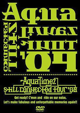 Aqua Timez still connected tour '09