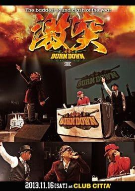BURN DOWN/激突 -the Baddest Sound Clash Of The Year- Burn Down Side