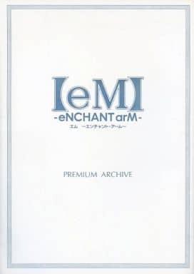 【eM】-eNCHANT arM- PREMIUM ARCHIVE