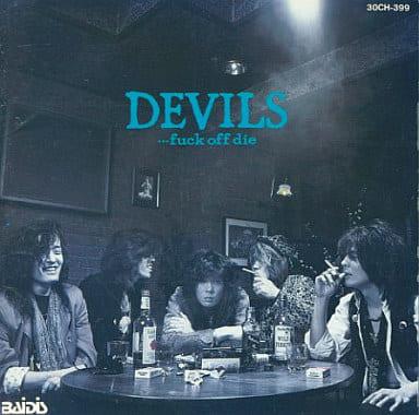 DEVILS / FUCK OFF DIE(廃盤)