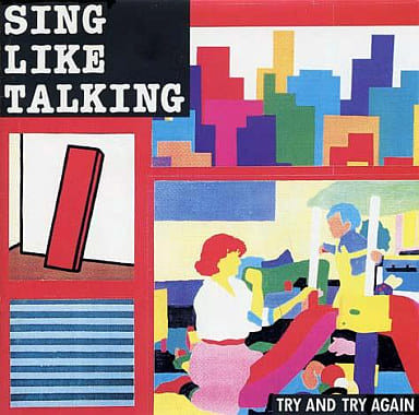 SING LIKE TALKING / TRY AND TRY AGAIN