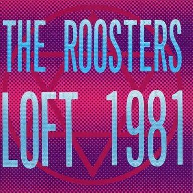 ザ・ルースターズ     /LOFT1981