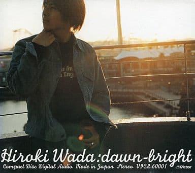 和田弘樹 / dawn-bright